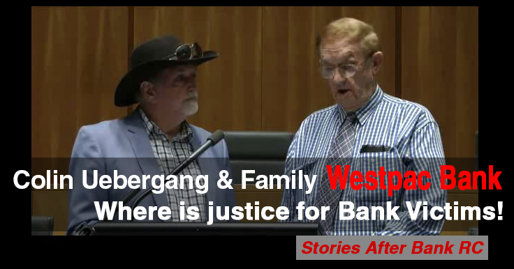 Colin Uebergang - Failed Royal Commission Banking Victims Stories