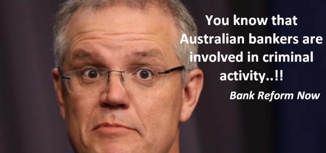 ScoMo knows what bankers are doing