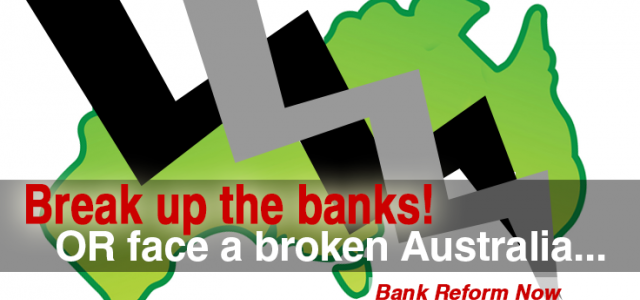 Break Up The Banks - Australian banking
