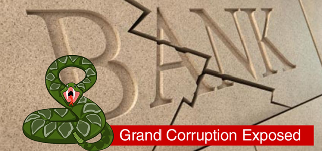 Systemic & Grand Corruption Enables Bad Banking